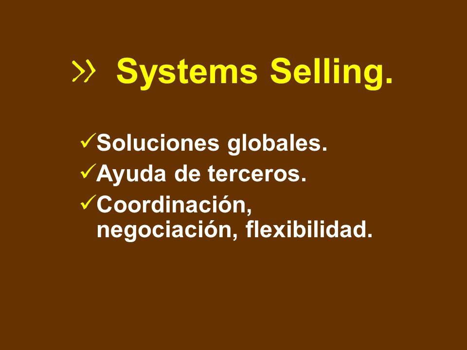 Systems Selling. Soluciones globales. Ayuda de terceros.