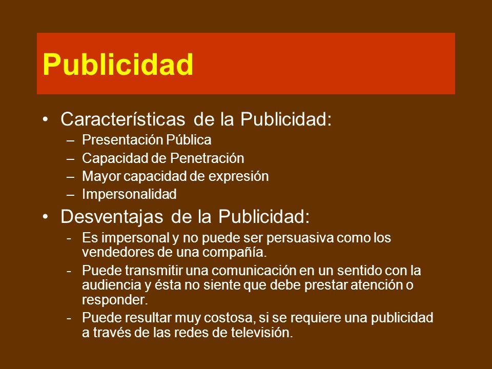 Publicidad Características de la Publicidad: