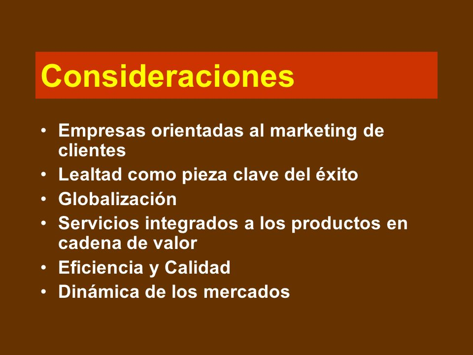 Consideraciones Empresas orientadas al marketing de clientes