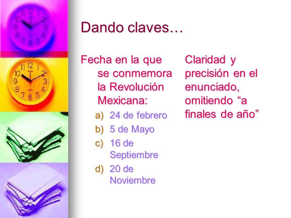 Dando claves… Fecha en la que se conmemora la Revolución Mexicana: