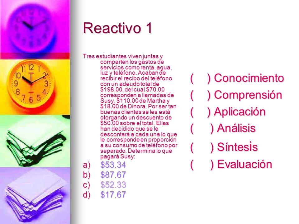 Reactivo 1 ( ) Conocimiento ( ) Comprensión ( ) Aplicación