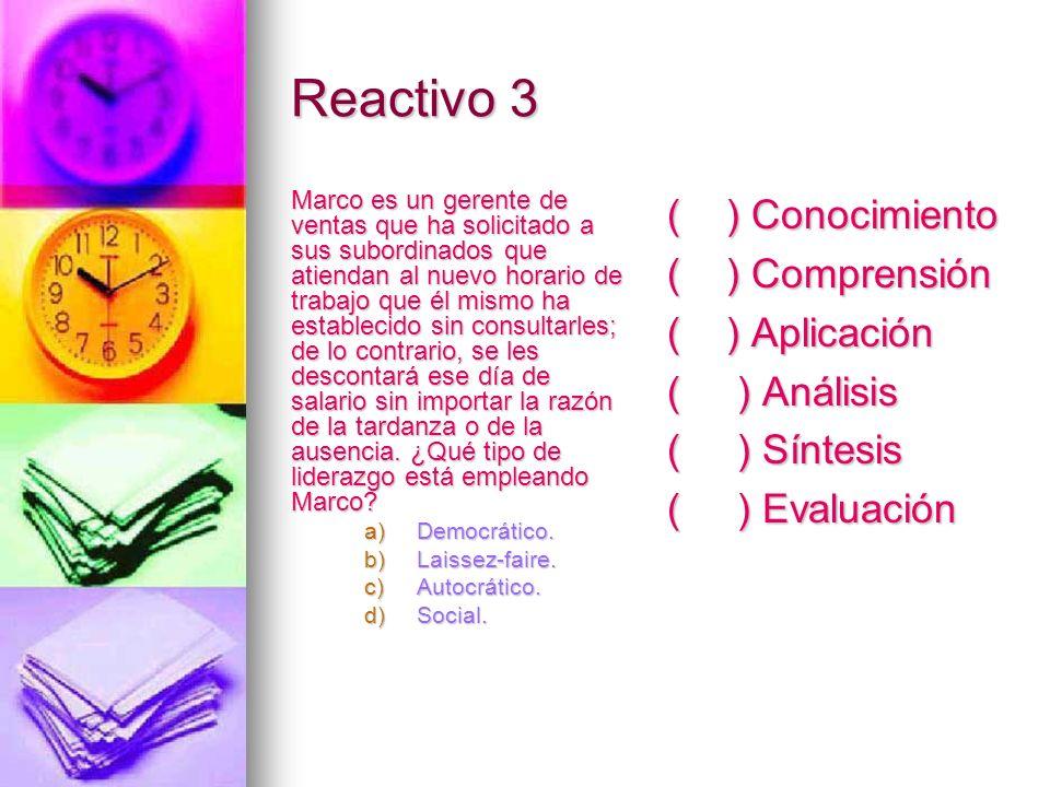Reactivo 3 ( ) Conocimiento ( ) Comprensión ( ) Aplicación