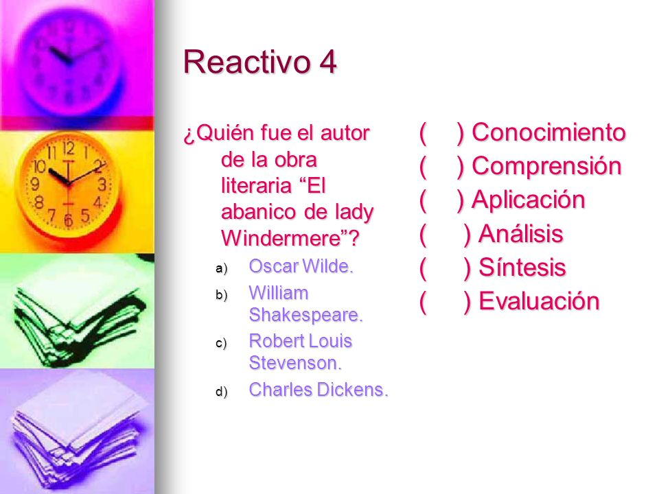 Reactivo 4 ( ) Conocimiento ( ) Comprensión ( ) Aplicación