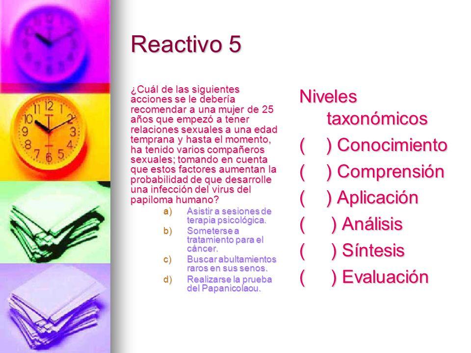 Reactivo 5 Niveles taxonómicos ( ) Conocimiento ( ) Comprensión