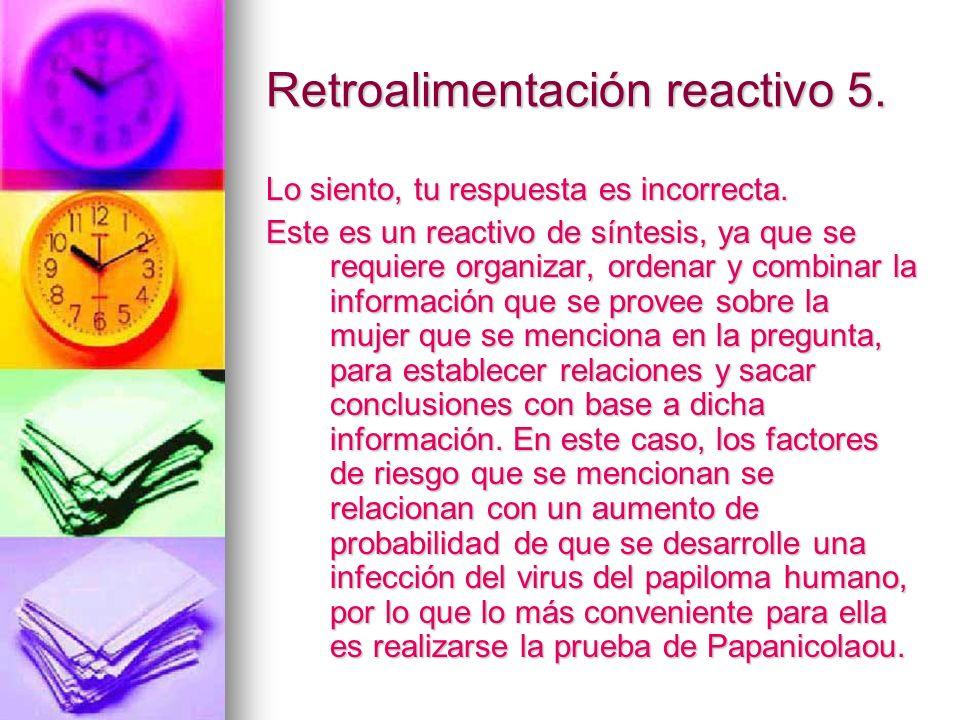 Retroalimentación reactivo 5.