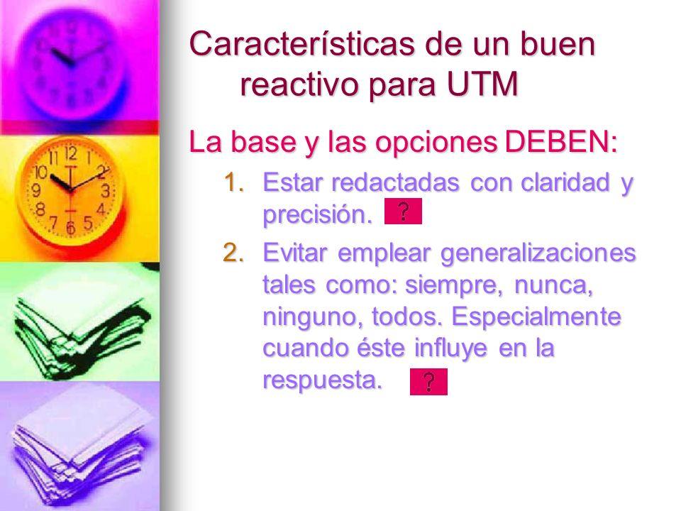 Características de un buen reactivo para UTM