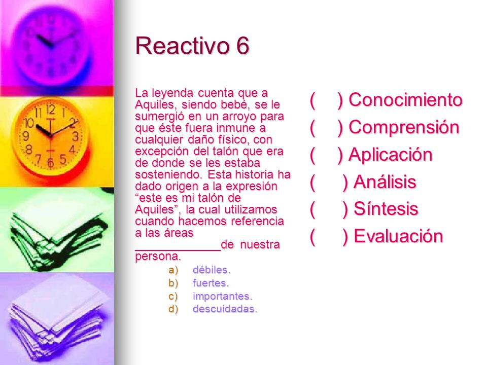 Reactivo 6 ( ) Conocimiento ( ) Comprensión ( ) Aplicación