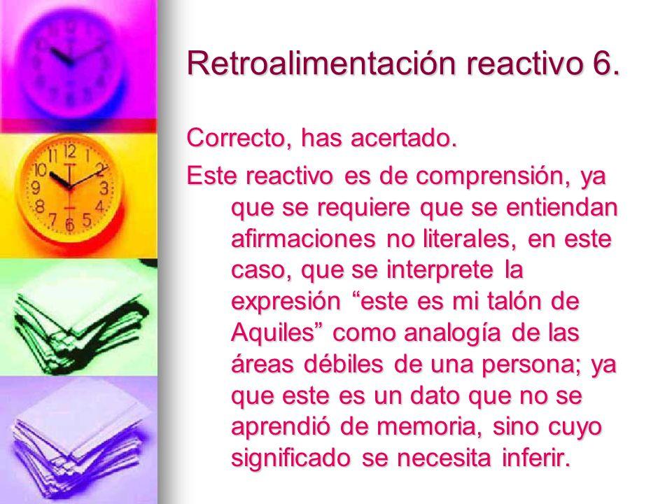 Retroalimentación reactivo 6.