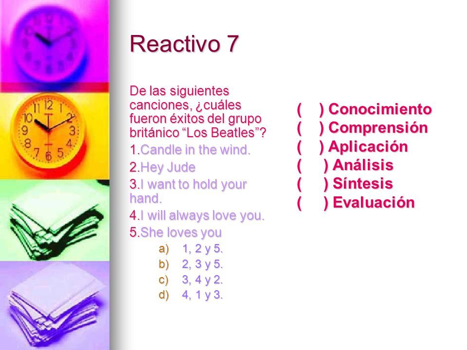 Reactivo 7 ( ) Conocimiento ( ) Comprensión ( ) Aplicación