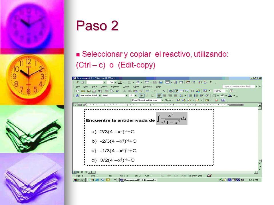Paso 2 Seleccionar y copiar el reactivo, utilizando: