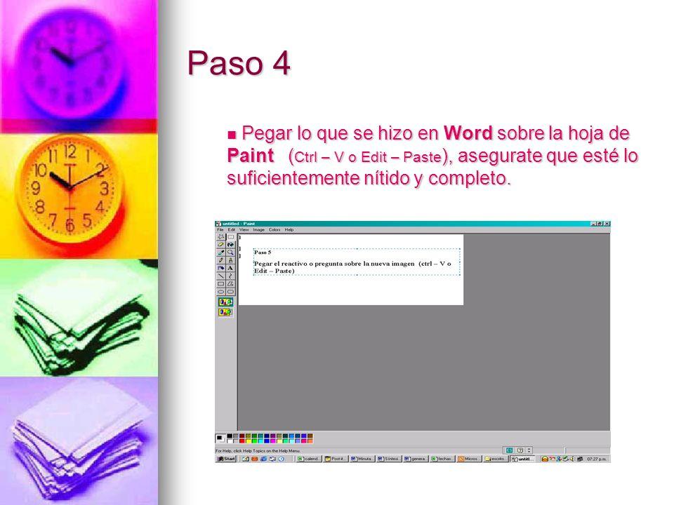 Paso 4 Pegar lo que se hizo en Word sobre la hoja de Paint (Ctrl – V o Edit – Paste), asegurate que esté lo suficientemente nítido y completo.