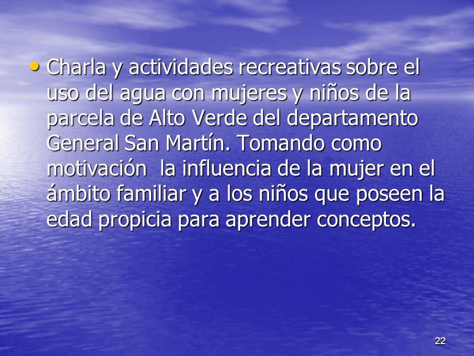 Charla y actividades recreativas sobre el uso del agua con mujeres y niños de la parcela de Alto Verde del departamento General San Martín.