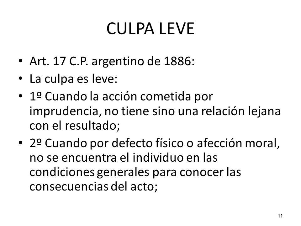 CULPA LEVE Art. 17 C.P. argentino de 1886: La culpa es leve: