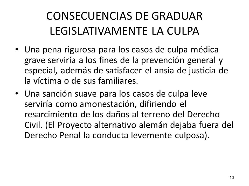 CONSECUENCIAS DE GRADUAR LEGISLATIVAMENTE LA CULPA