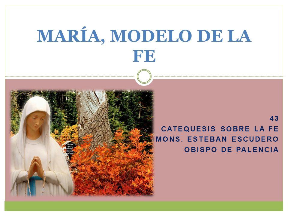 43 Catequesis sobre la fe Mons. Esteban Escudero Obispo de Palencia