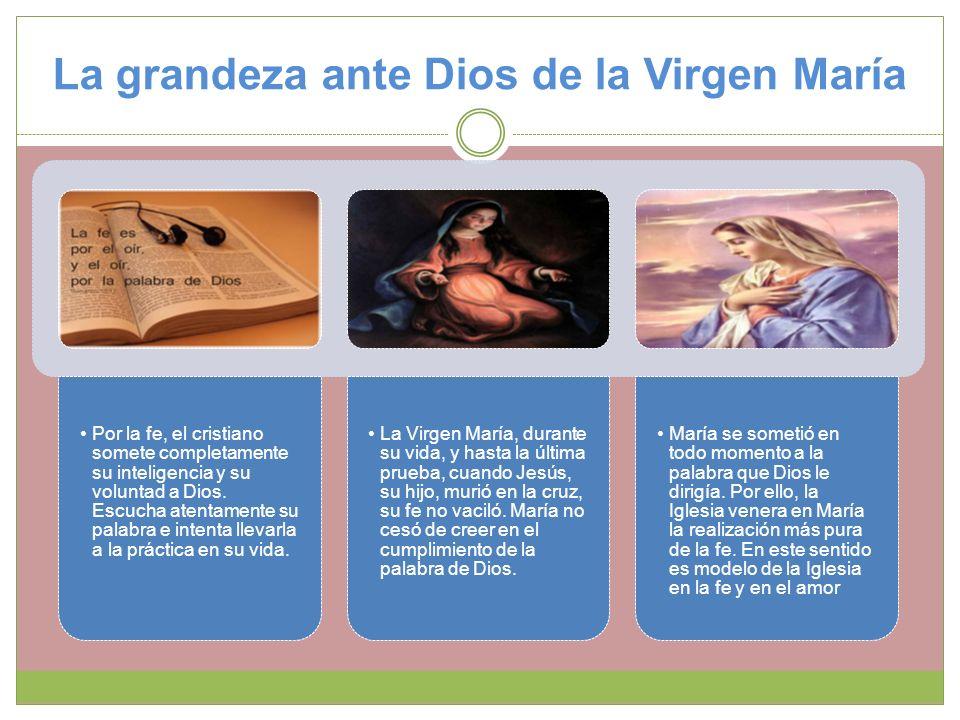 La grandeza ante Dios de la Virgen María