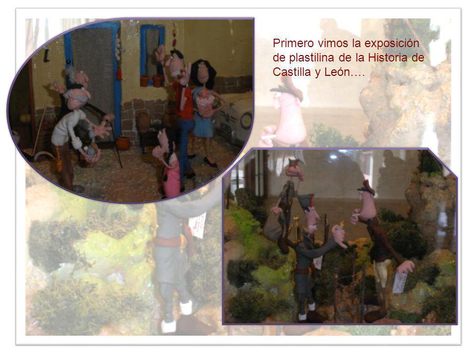 Primero vimos la exposición de plastilina de la Historia de Castilla y León….