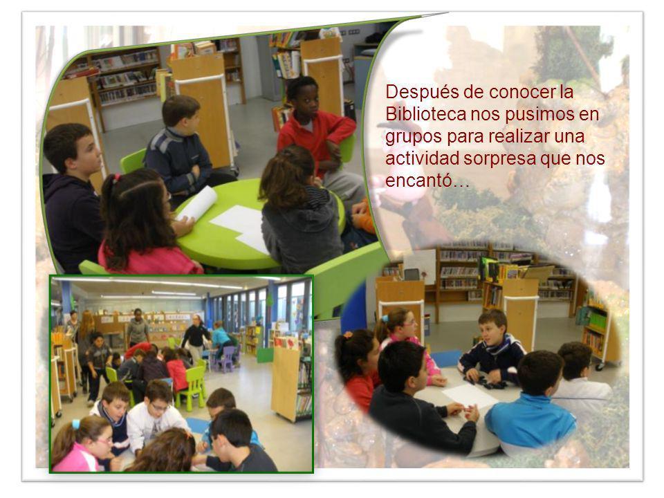 Después de conocer la Biblioteca nos pusimos en grupos para realizar una actividad sorpresa que nos encantó…