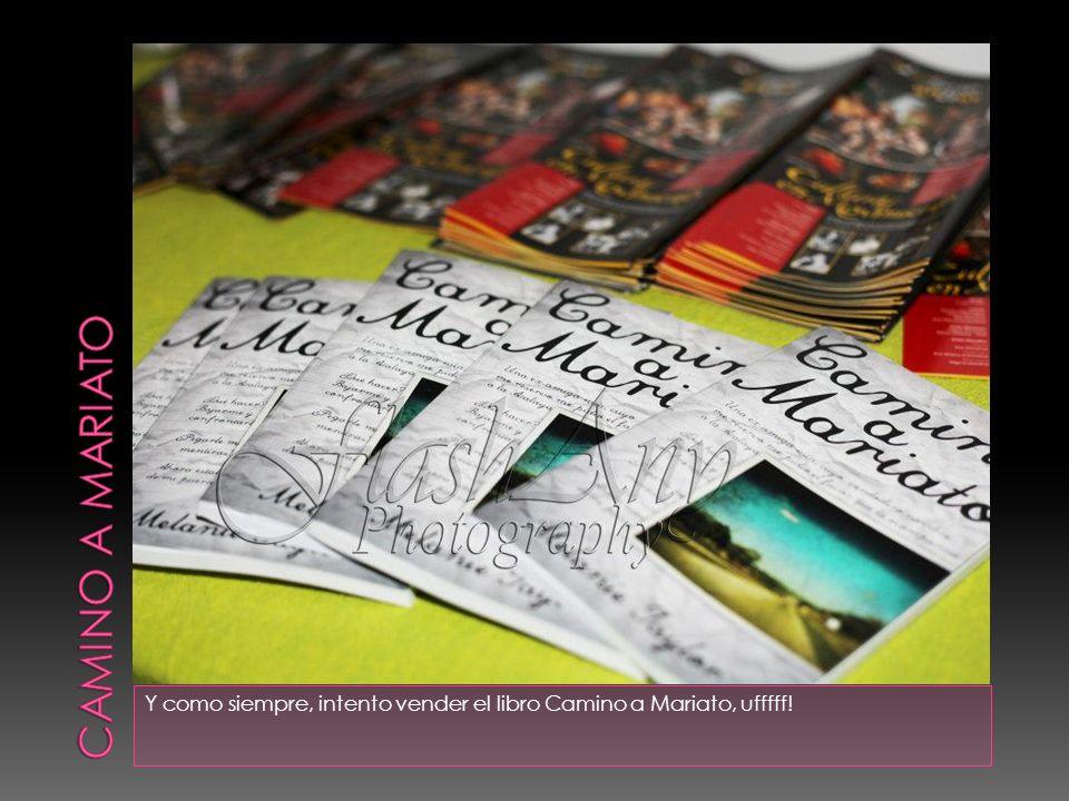 Camino a mariato Y como siempre, intento vender el libro Camino a Mariato, ufffff!