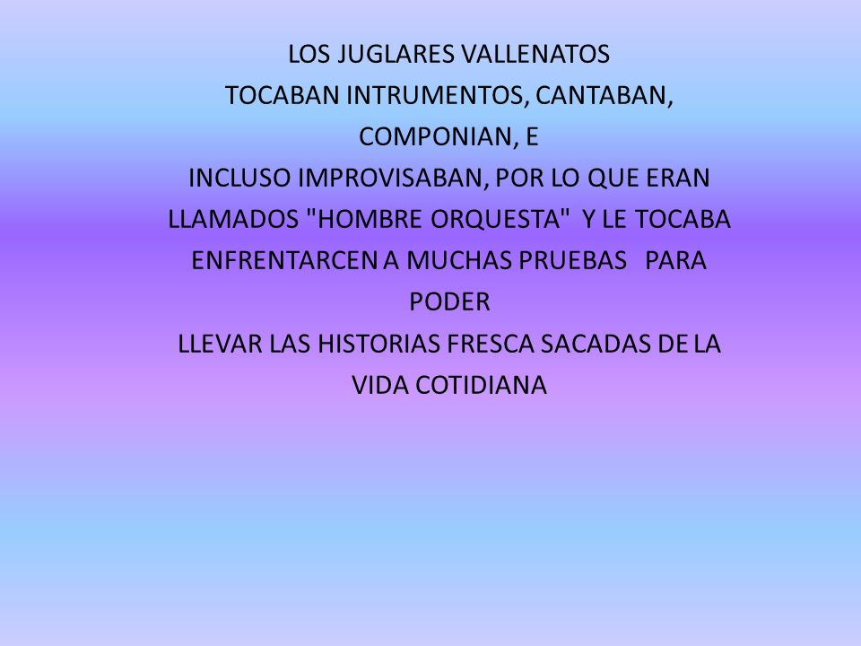 LOS JUGLARES VALLENATOS TOCABAN INTRUMENTOS, CANTABAN, COMPONIAN, E