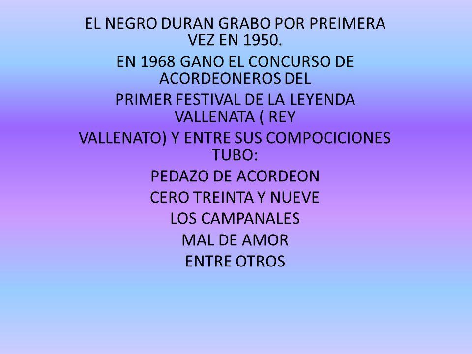 EL NEGRO DURAN GRABO POR PREIMERA VEZ EN 1950.