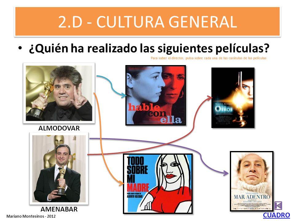 2.D - CULTURA GENERAL ¿Quién ha realizado las siguientes películas