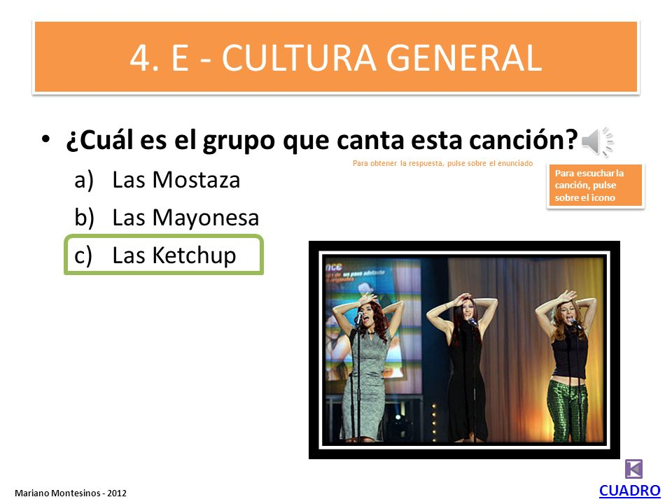 4. E - CULTURA GENERAL ¿Cuál es el grupo que canta esta canción