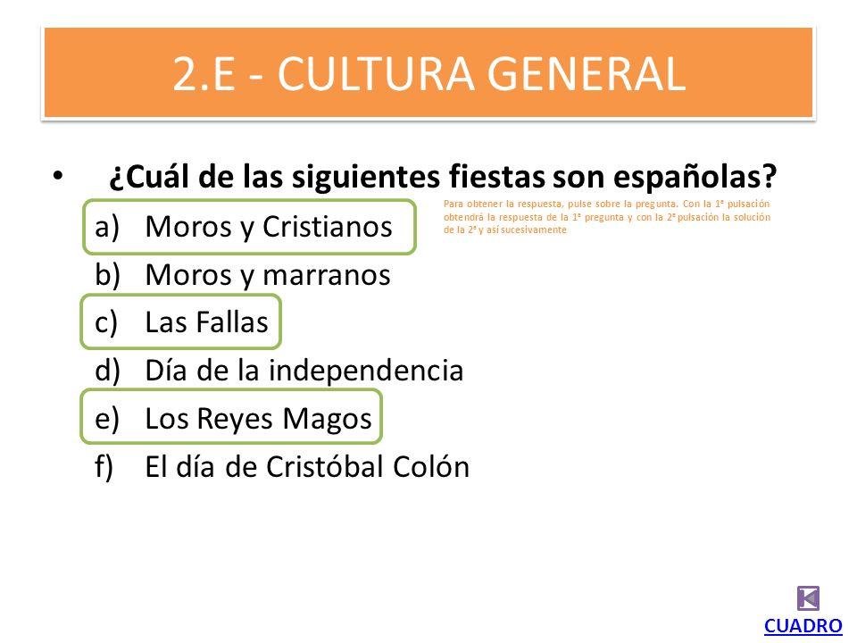 2.E - CULTURA GENERAL ¿Cuál de las siguientes fiestas son españolas