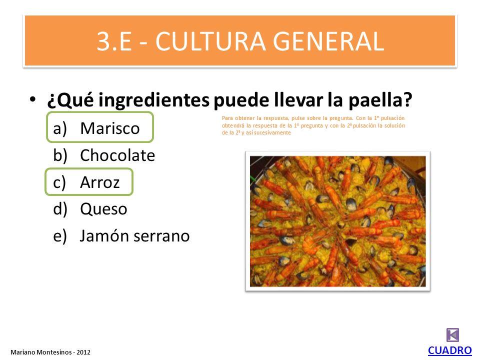 3.E - CULTURA GENERAL ¿Qué ingredientes puede llevar la paella