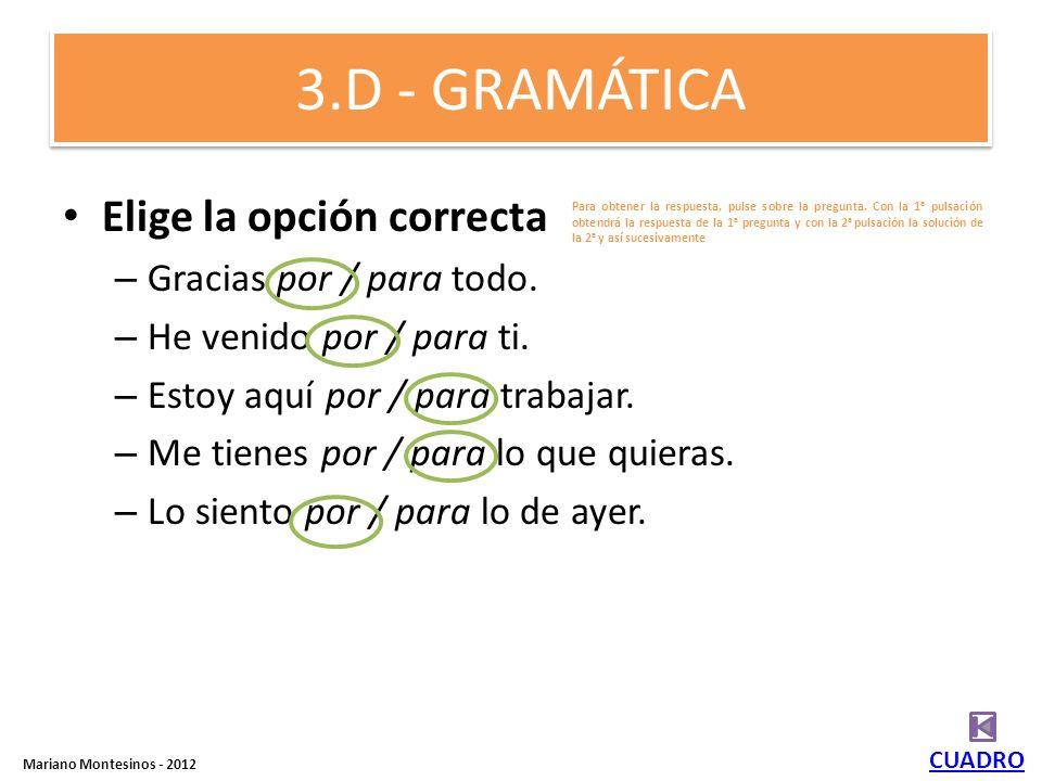 3.D - GRAMÁTICA Elige la opción correcta Gracias por / para todo.