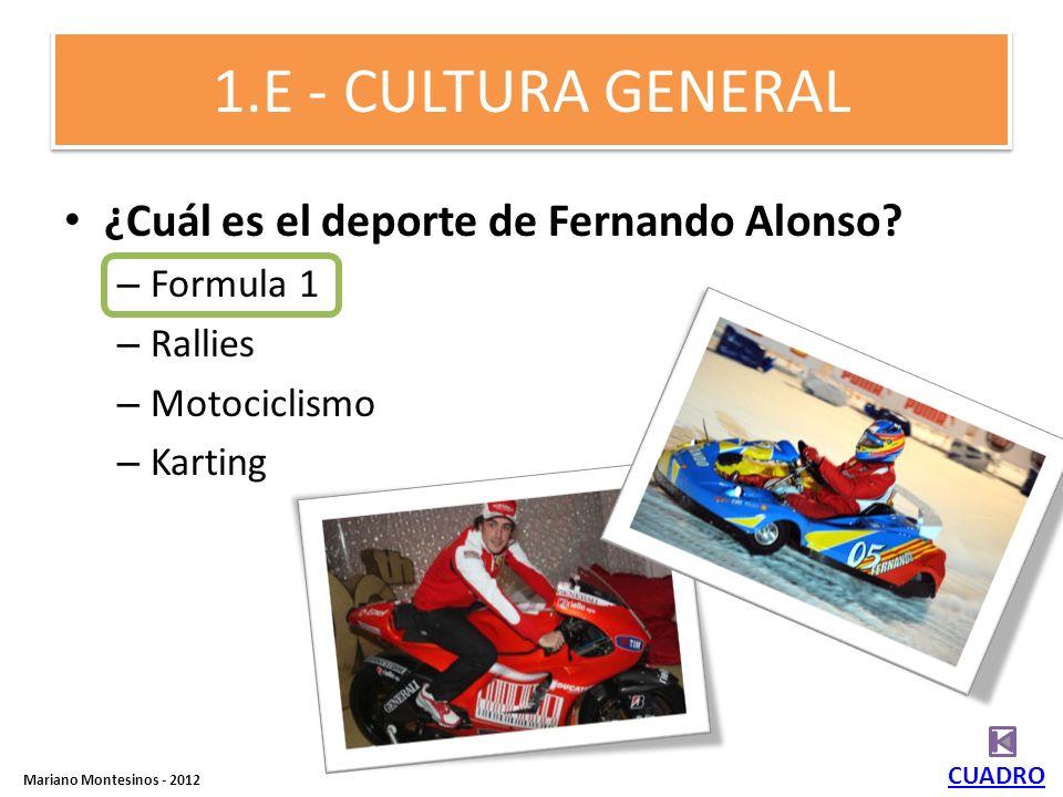 1.E - CULTURA GENERAL ¿Cuál es el deporte de Fernando Alonso