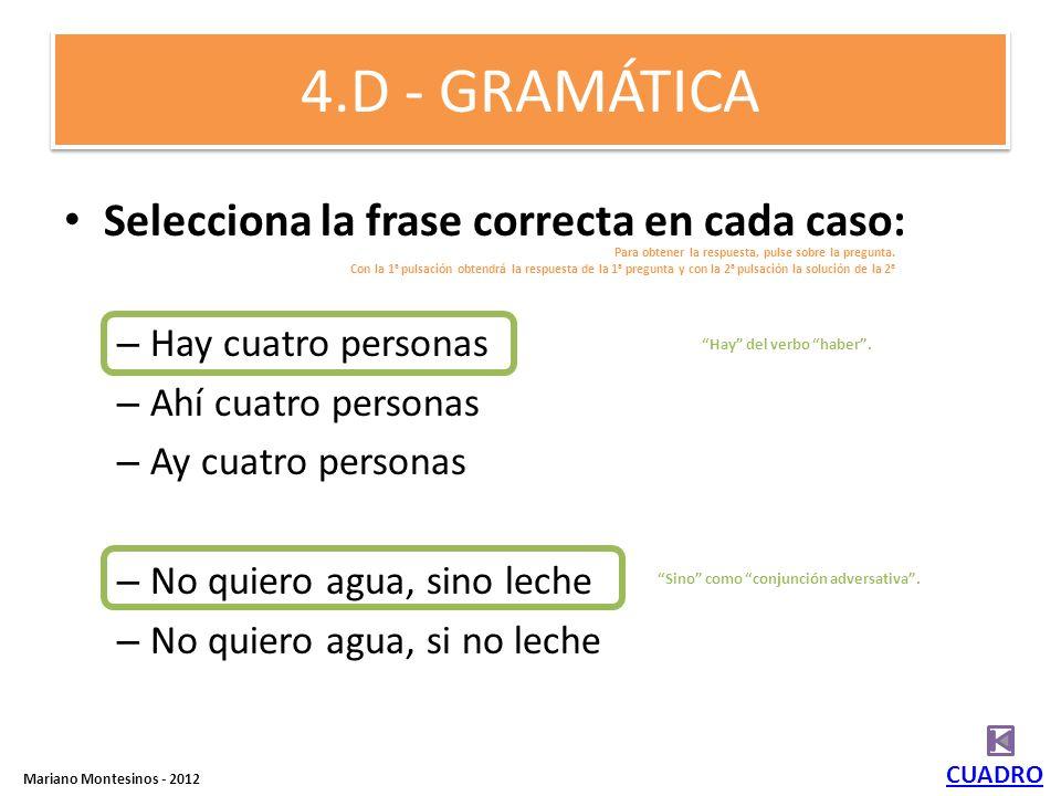 4.D - GRAMÁTICA Selecciona la frase correcta en cada caso: