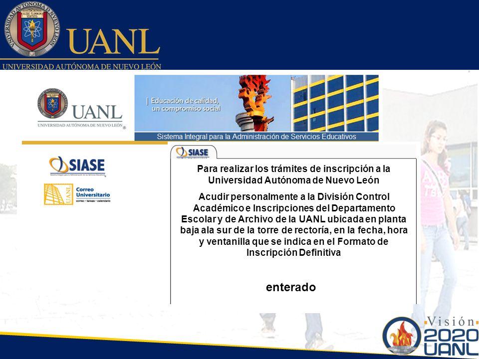 Para realizar los trámites de inscripción a la Universidad Autónoma de Nuevo León