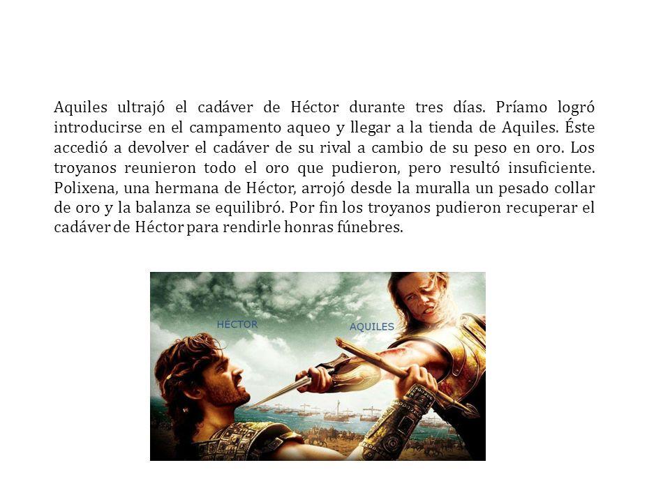 Aquiles ultrajó el cadáver de Héctor durante tres días
