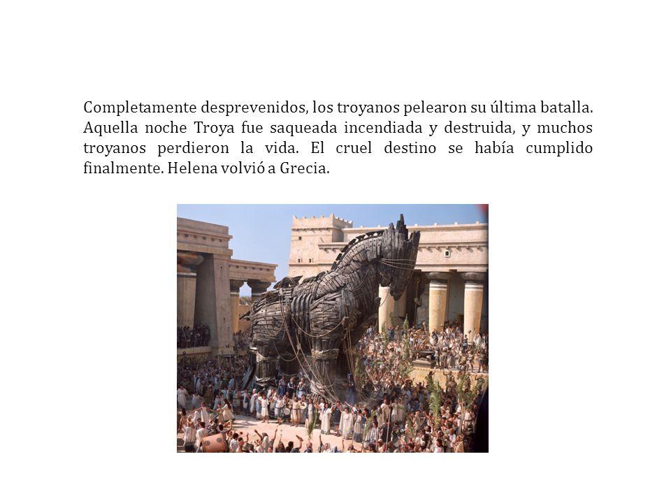 Completamente desprevenidos, los troyanos pelearon su última batalla