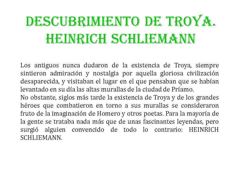 DESCUBRIMIENTO DE TROYA. HEINRICH SCHLIEMANN