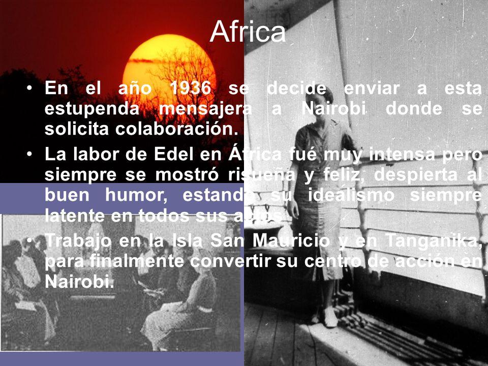 Africa En el año 1936 se decide enviar a esta estupenda mensajera a Nairobi donde se solicita colaboración.