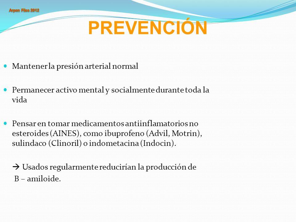 PREVENCIÓN Mantener la presión arterial normal