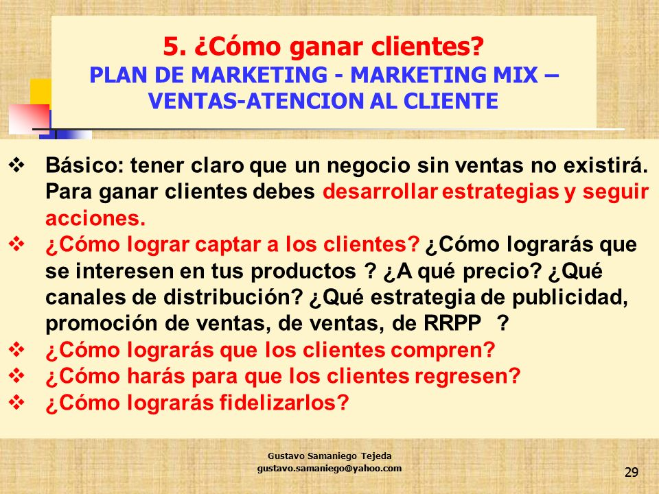 5. ¿Cómo ganar clientes PLAN DE MARKETING - MARKETING MIX – VENTAS-ATENCION AL CLIENTE. G.