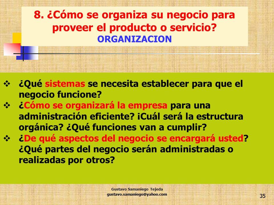 8. ¿Cómo se organiza su negocio para proveer el producto o servicio