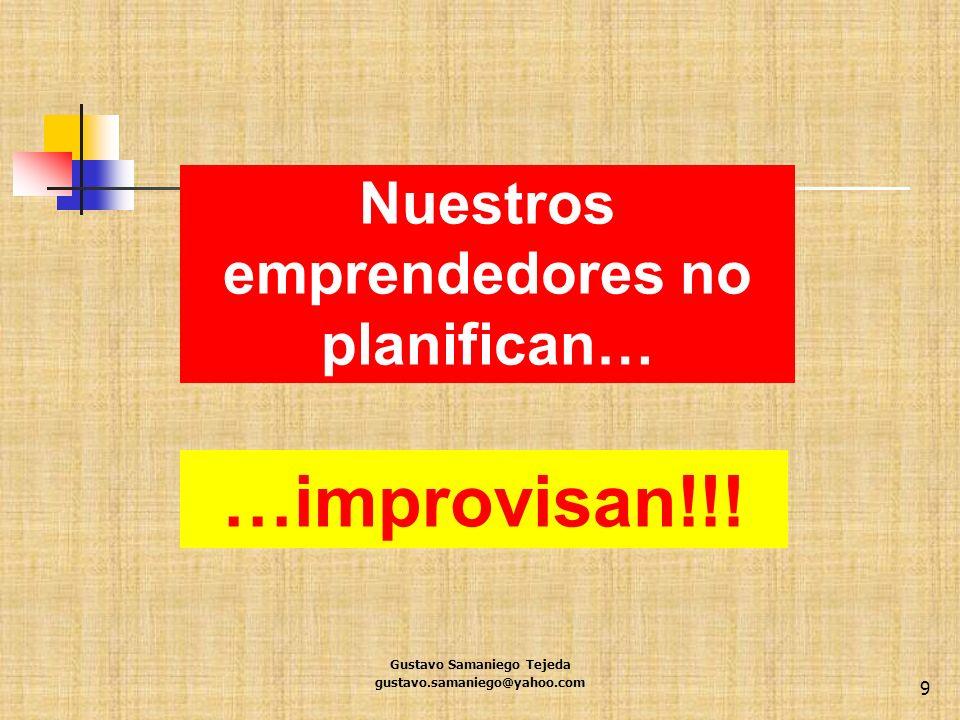 …improvisan!!! Nuestros emprendedores no planifican…