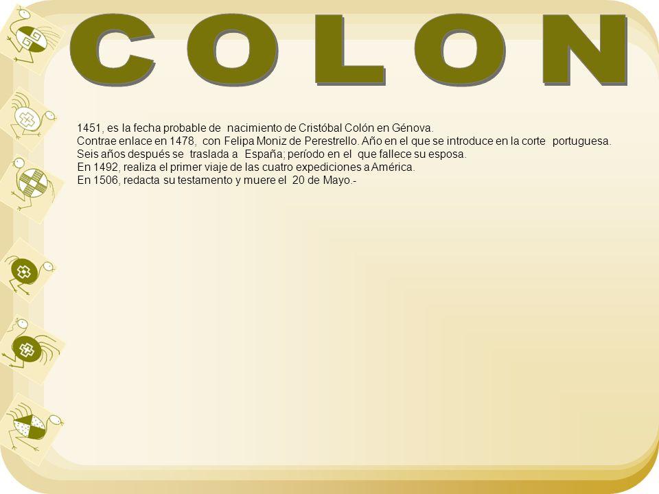 COLON 1451, es la fecha probable de nacimiento de Cristóbal Colón en Génova.