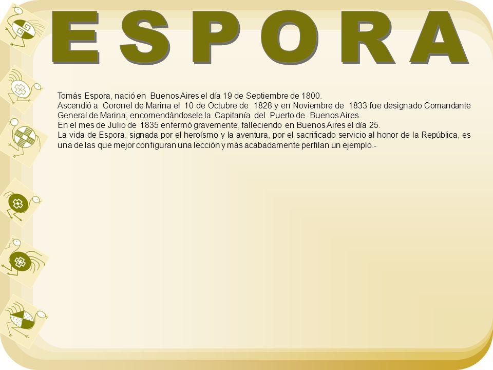 ESPORA Tomás Espora, nació en Buenos Aires el día 19 de Septiembre de 1800.