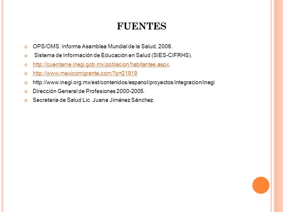 FUENTES OPS/OMS. Informe Asamblea Mundial de la Salud, 2006.