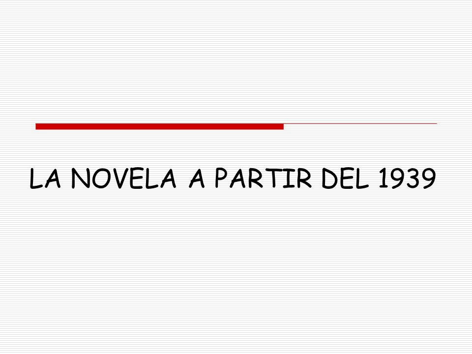 LA NOVELA A PARTIR DEL 1939