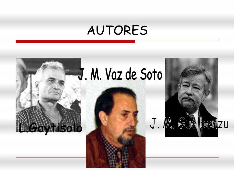 AUTORES J. M. Vaz de Soto J. M. Guelbenzu L.Goytisolo