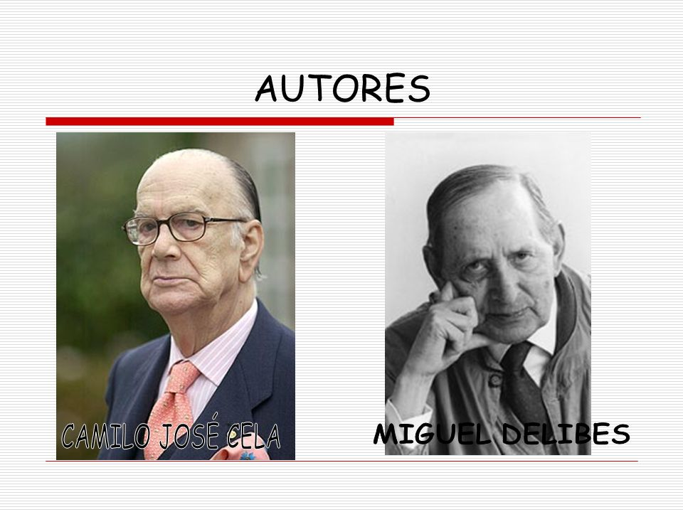 AUTORES CAMILO JOSÉ CELA MIGUEL DELIBES