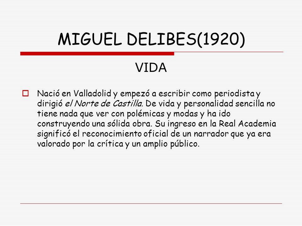 MIGUEL DELIBES(1920) VIDA.