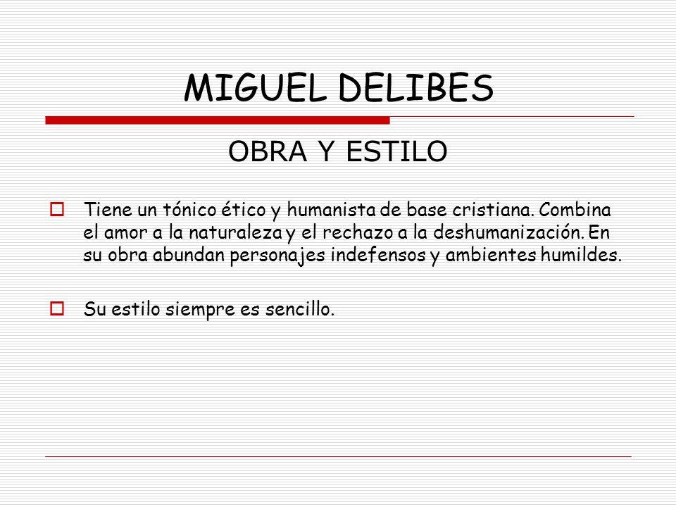 MIGUEL DELIBES OBRA Y ESTILO