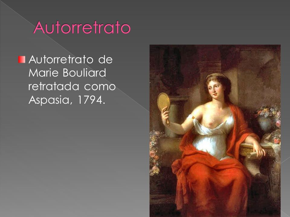 Autorretrato Autorretrato de Marie Bouliard retratada como Aspasia, 1794.